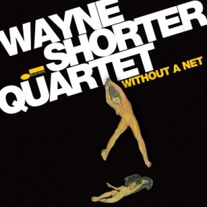 Wayne-Shorter--Without-A-Net-album-cover