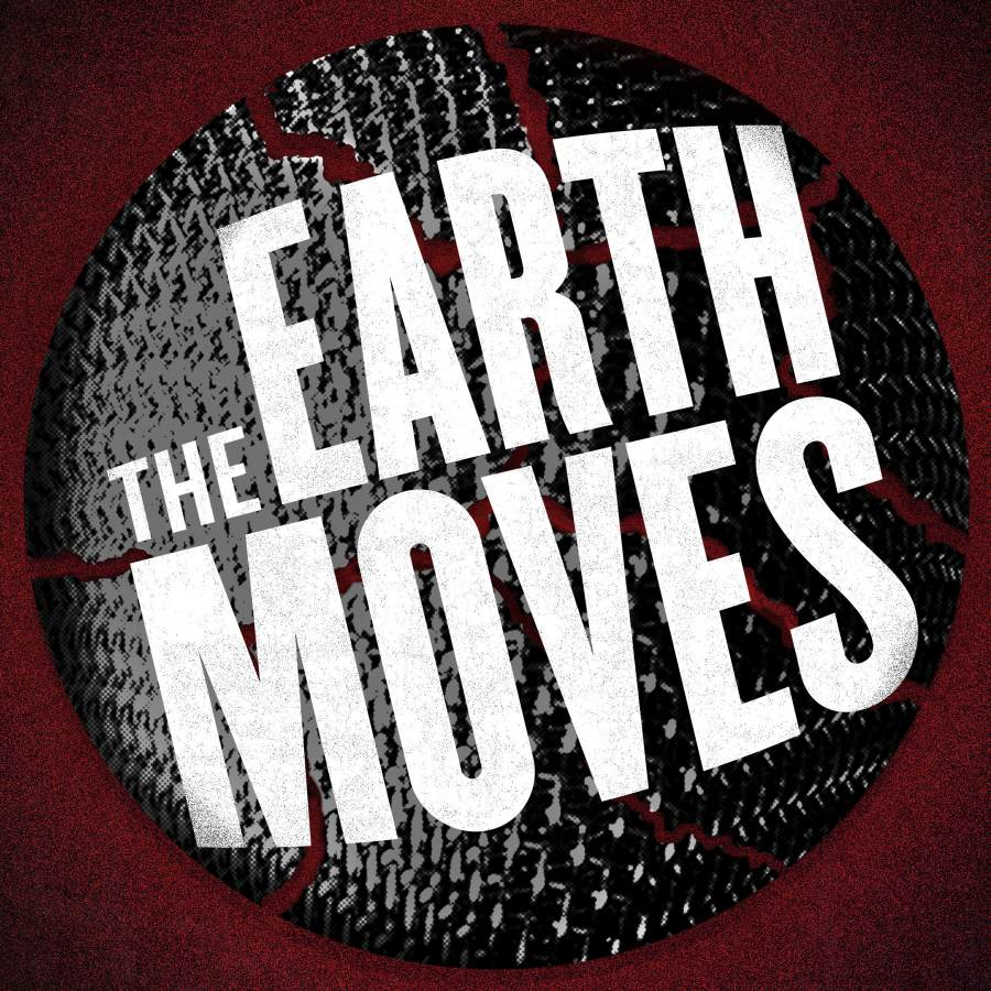 promo image for The Earth Moves
